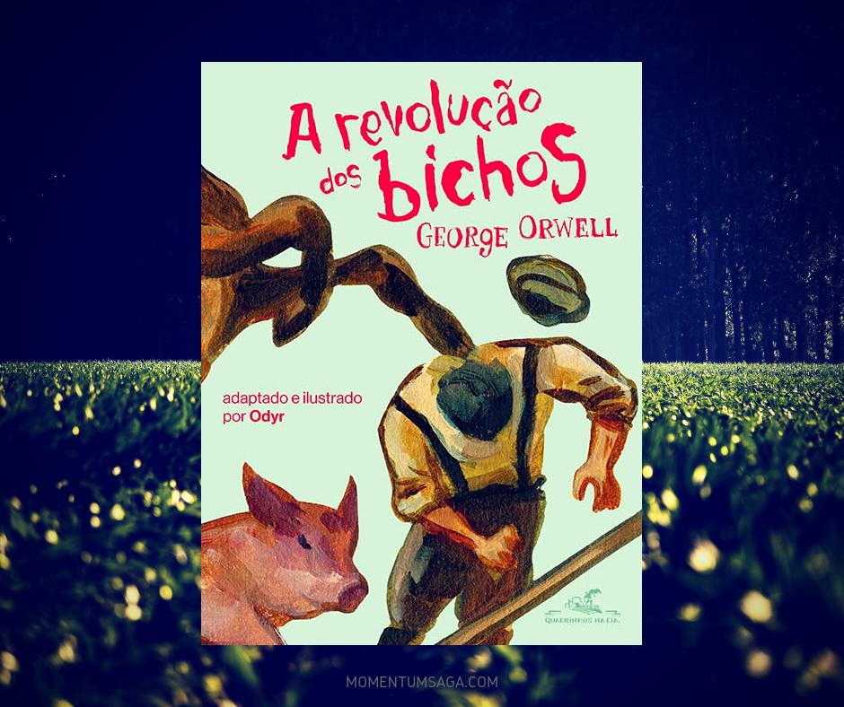 Resenha: A Revolução dos Bichos, de George Orwell e Odyr