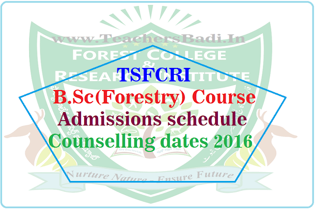 TSFCRI,B.Sc(Forestry) admissions,schedule,1st phase counselling dates 2016