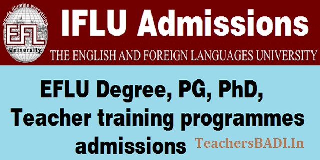 EFLU Degree,PG,PhD,Teacher training programmes admissions 2017