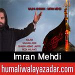 http://www.humaliwalayazadar.com/2013/01/imran-mehdi-nohay-2009-to-2013.html