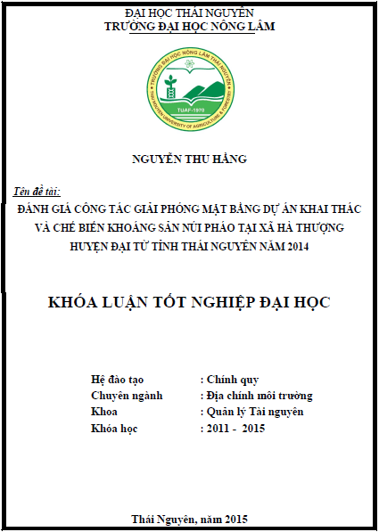 Đánh giá công tác giải phóng mặt bằng dự án khai thác và chế biến khoáng sản Núi Pháo tại xã Hà Thượng huyện Đại Từ tỉnh Thái Nguyên năm 2014