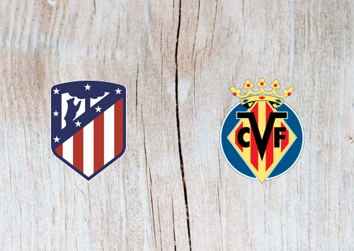 Atletico Madrid vs Villarreal - Highlights 24 February 2019