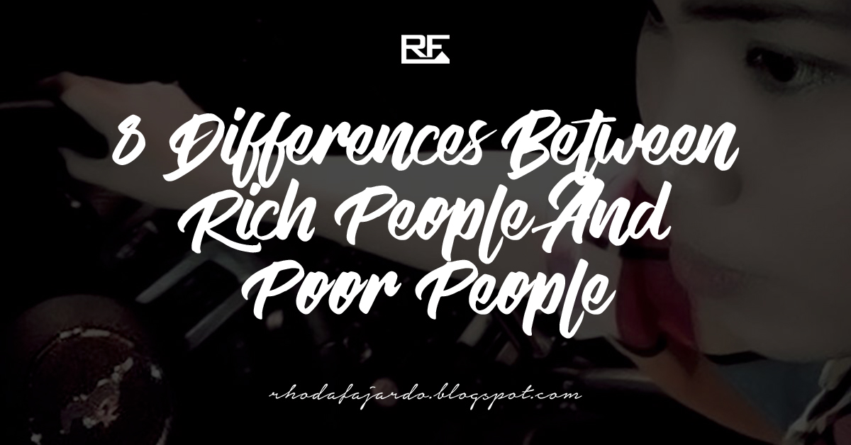 8 Differences Between Rich People And Poor People