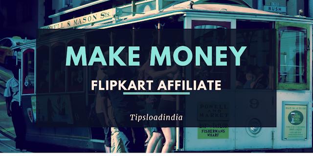 Flipkart affiliates, flipkart affiliate marketing, money on flipkart affiliate