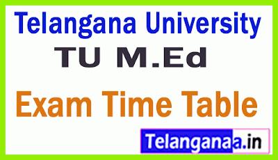 TU M.Ed Telangana University M.Ed Regular Exam 2019 Time Table
