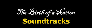 the birth of a nation soundtracks-bir ulusun dogusu muzikleri