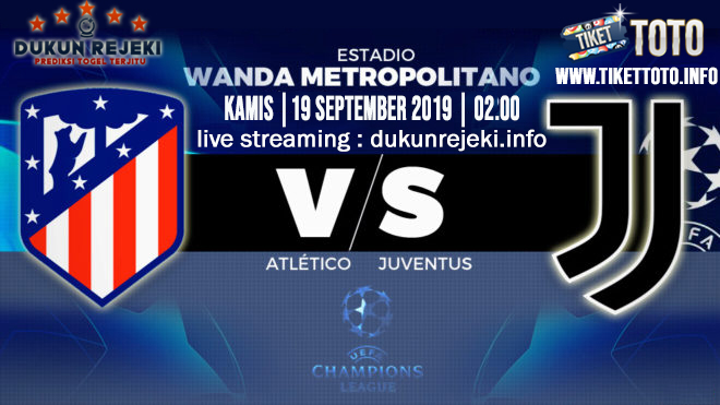 Prediksi UEFA Champions Atletico Madrid Vs Juventus 19 September 2019