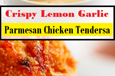Crispy Lemon Garlic Parmesan Chicken Tenders