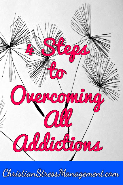 4 Steps to Overcoming All Addiction