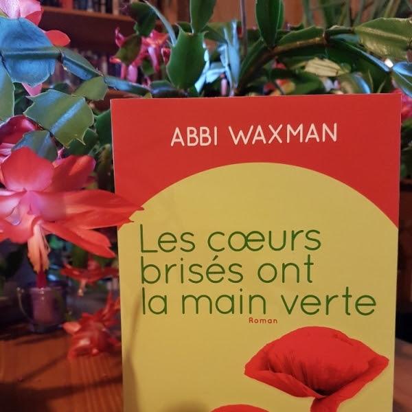 Les coeurs brisés ont la main verte de Abbi Waxman