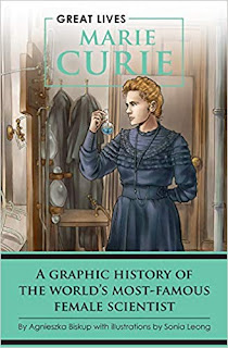 Marie Curie: A Graphic History of the World's Most Famous Female Scientist