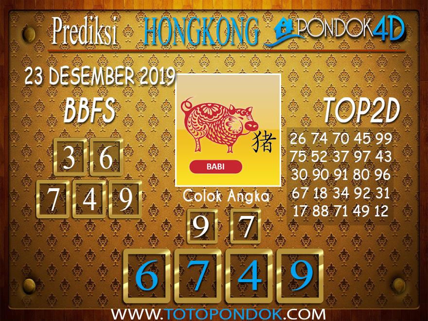 Prediksi Togel HONGKONG PONDOK4D 23 DESEMBER 2019