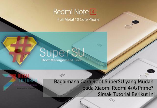 Bagaimana Cara Root SuperSU yang Mudah pada Xiaomi Redmi 4/A/Prime? Simak Tutorial Berikut Ini