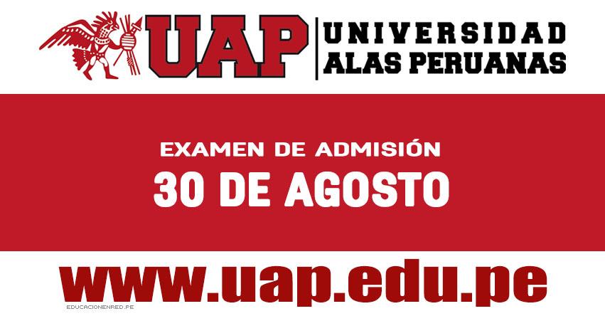 Resultados Examen UAP 2017-2 (Miércoles 30 Agosto) Ingresantes Admisión Universidad Alas Peruanas - www.uap.edu.pe