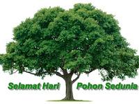 Memperingati Hari Pohon Sedunia – Sudahkah Kita Menanam Pohon ?