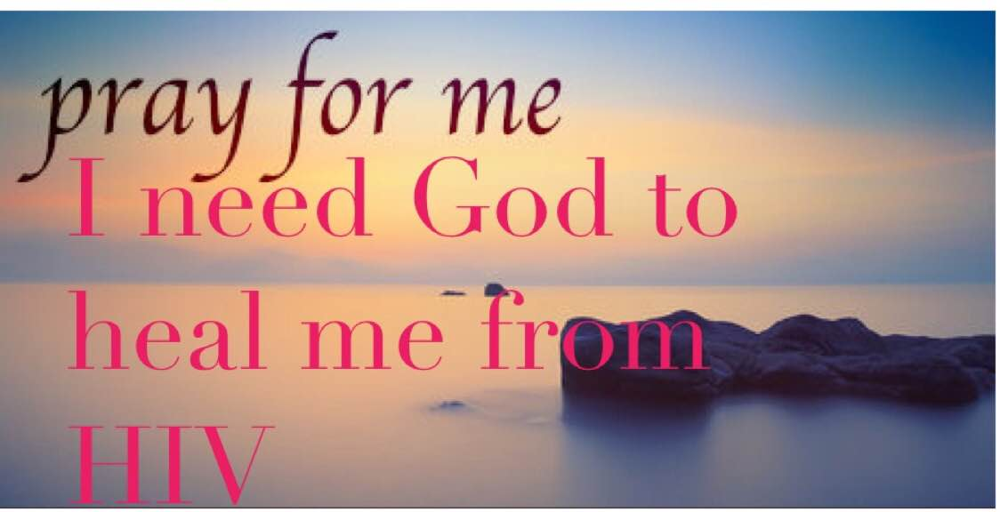 Prayer request: I need God to heal me from HIV | Ladies Lets
