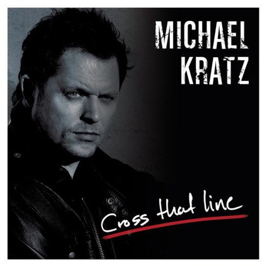 MICHAEL KRATZ  Cross That Line remastered +3 (2018)