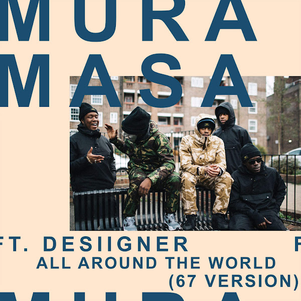 Mura Masa - All Around the World (67 Version) [feat. Desiigner & 67] - Single Cover