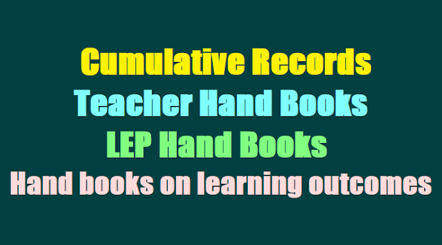 cumulative records, teacher hand books, LEP books, hand books on learning outcomes