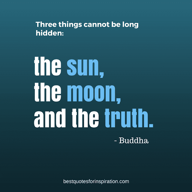 Three things cannot be long hidde, buddha quotes