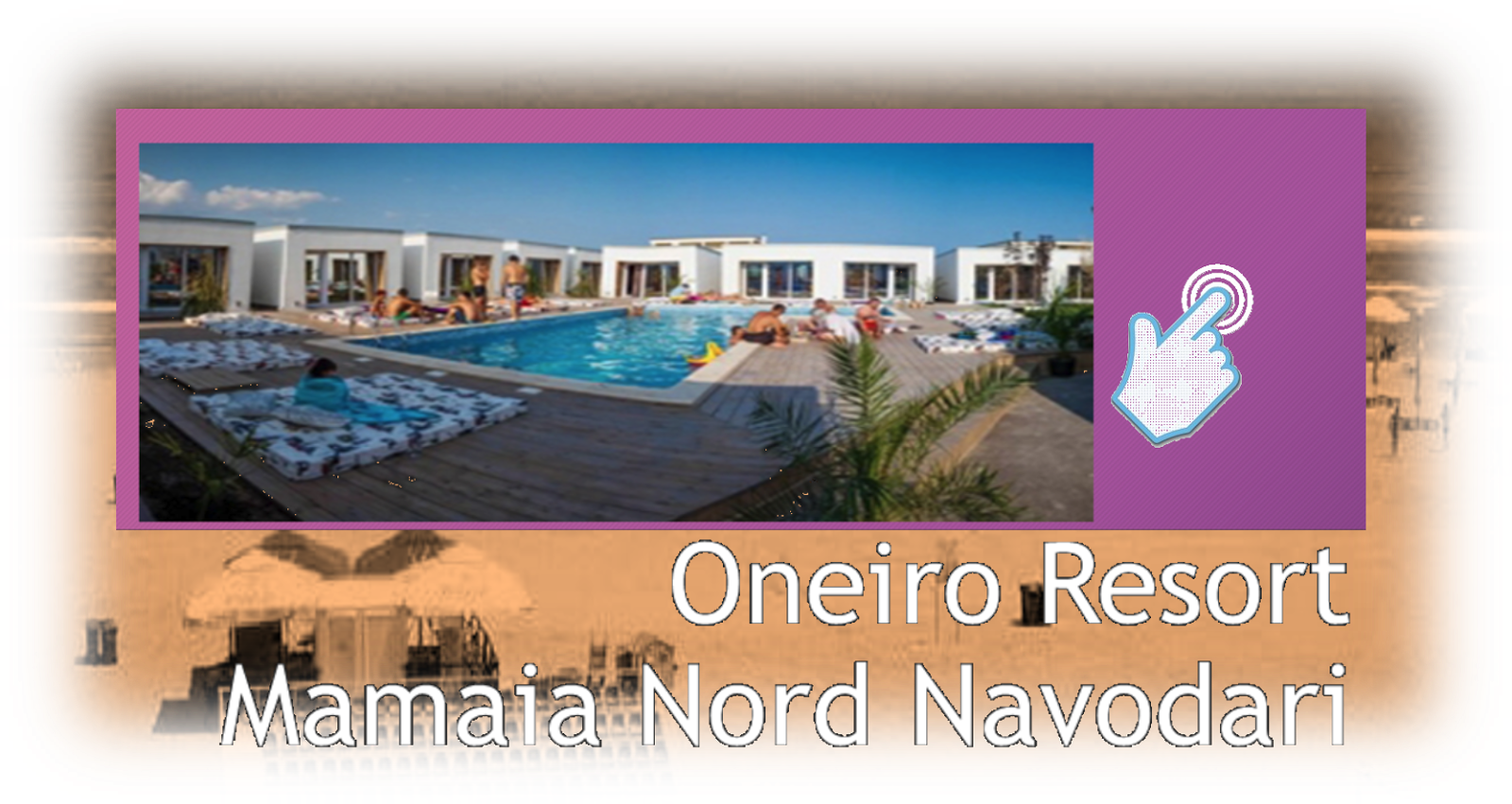 ONEIRO HOLIDAY RESORT MAMAIA NORD NAVODARI