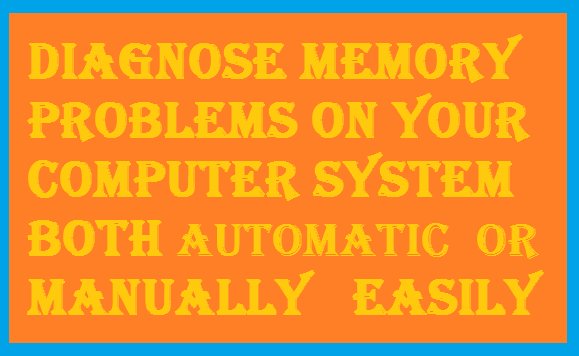 http://www.wikigreen.in/2014/11/how-to-diagnose-memory-problems-on-your.html