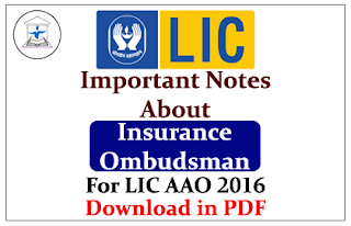 Important Notes About Insurance Ombudsman for LIC AAO 2016- Download in PDF