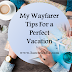 A Wayfarer's Tips for a Perfect Vacation