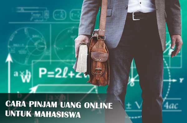 Cara Pinjam Uang Online Untuk Mahasiswa