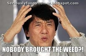 Jackie Chan is frustrated - Nobody brought the weed?! Humor photo