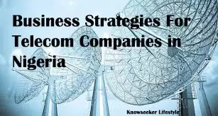 Best Business Strategy For Telecommunication Companies in Nigeria