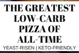 #TOPRECIPES THE GREATEST LOW-CARB PIZZA OF ALL-TIME-YEAST RISEN