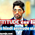 [Hindi] top bhai भाई ka hard Attitude status-2018