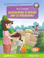 AJIBAYUSTORE  Judul Buku : Seri Tematik Keselamatan Di Rumah Dan Di Perjalanan 2H Kelas II SD