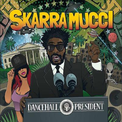 SKARRA MUCCI - Dancehall President (2016)