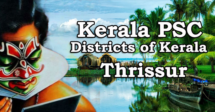 Kerala PSC - Districts of Kerala - Thrissur
