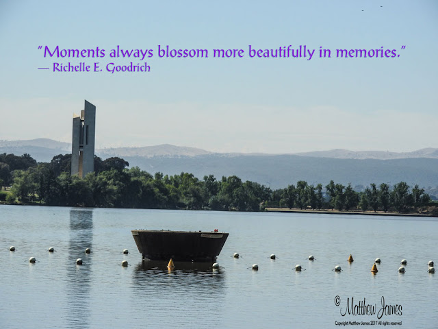 'Memoments always blossom more beautifully in memories' - Robert.E.Goodrich