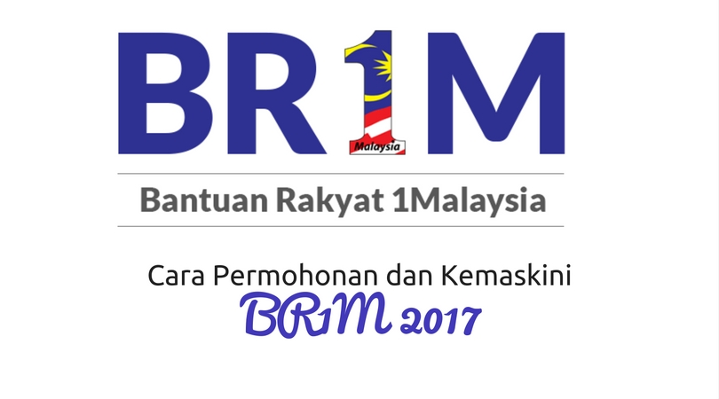 Cara Permohonan dan Kemaskini BR1M serta Jadual Pembayaran BR1M