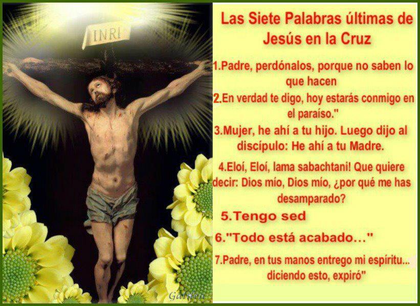 TEOLOGÍA DE MENOS A MAS: LAS SIETE PALABRAS DE JESUS EN LA CRUZ
