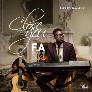 F.A ft Mimi - Close To You Audio Mp3
