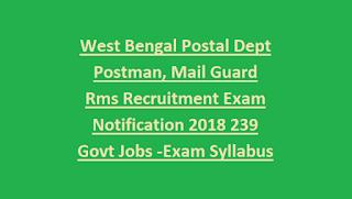 West Bengal Postal Dept Postman, Mail Guard Rms Recruitment Exam Notification 2018 239 Govt Jobs Online -Exam Syllabus