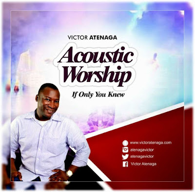 Audio + Video: If Only You Knew – Victor Atenaga