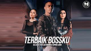 W.A.R.I.S ft. Zizi Kirana & Sophia Liana - TERBAIK BOSSKU