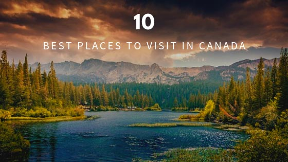 Top 10 BEST Places To Visit In CANADA