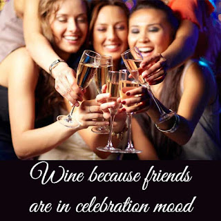 Wine quote - friends in a celebration mood