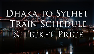 Train schedule dhaka to sylhet with Ticket price