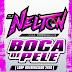 DJ NELTON - BOCA DE PELE (LOOP DIFERENCIADO) 2K18 [NG PRODUÇÕES]-BAIXAR GRÁTIS