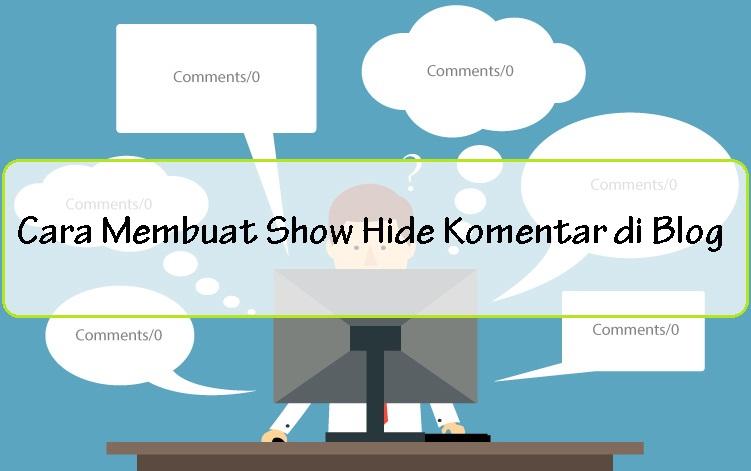 Cara Membuat Show Hide Komentar di Blog