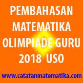 Soal dan Pembahasan Matematika Olimpiade Guru 2018 USO