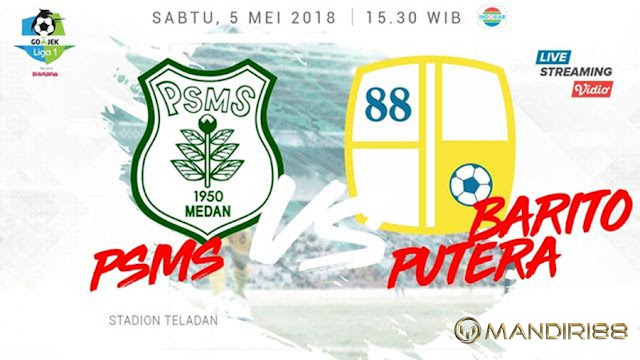 Prediksi PSMS Medan Vs Barito Putera, Sabtu 05 Mei 2018 Pukul 15.30 WIB @ Indosiar